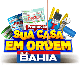 Promoção Sua Casa em Ordem Casas Bahia