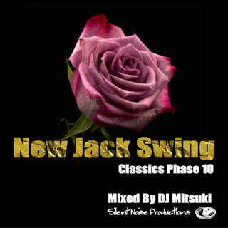 New Jack Swing Classics Phase 10 Mixed By DJ Mitsuki