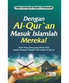 Buku Dengan Al-Qur'an Masuk Islamlah Mereka
