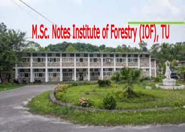 M.Sc. Notes Institute of Forestry (IOF), TU
