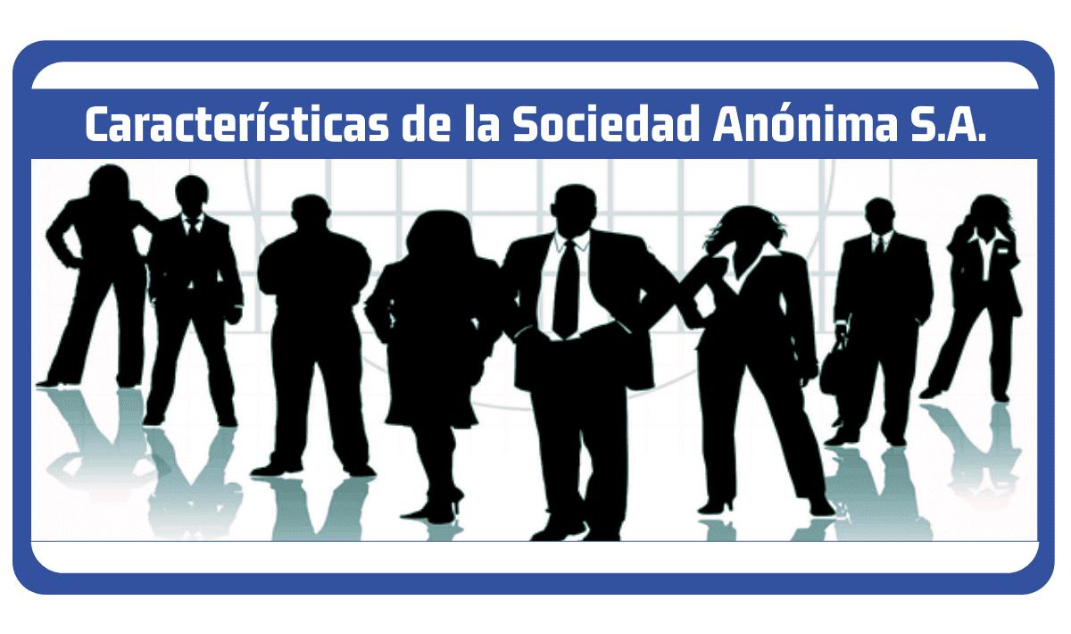 caracteristicas de la sociedad anonima