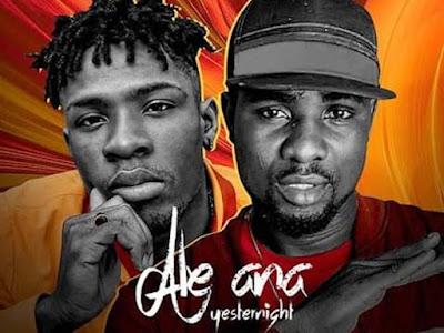 [Music] Ayomide Ft. Joeboy – Ale Ana (Yesternight)