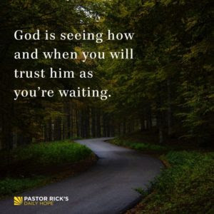 How to Trust God in a Season of Waiting by Rick Warren