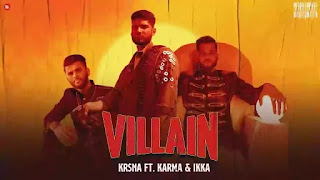 Checkout New song Villain lyrics penned and sung by three artists Krsna, Karma & Ikka