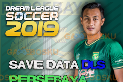 Download Save Data (profile.dat) Dream League Soccer Persebaya 2019
