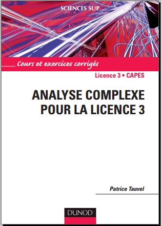 Livre : Analyse complexe pour la Licence 3, Cours et exercices corrigés - Patrice Tauvel