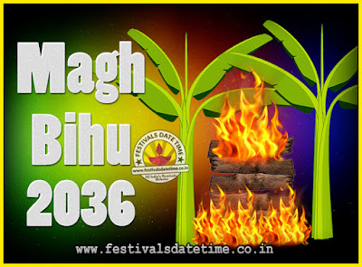 2036 Magh Bihu Festival Date and Time, 2036 Magh Bihu Calendar