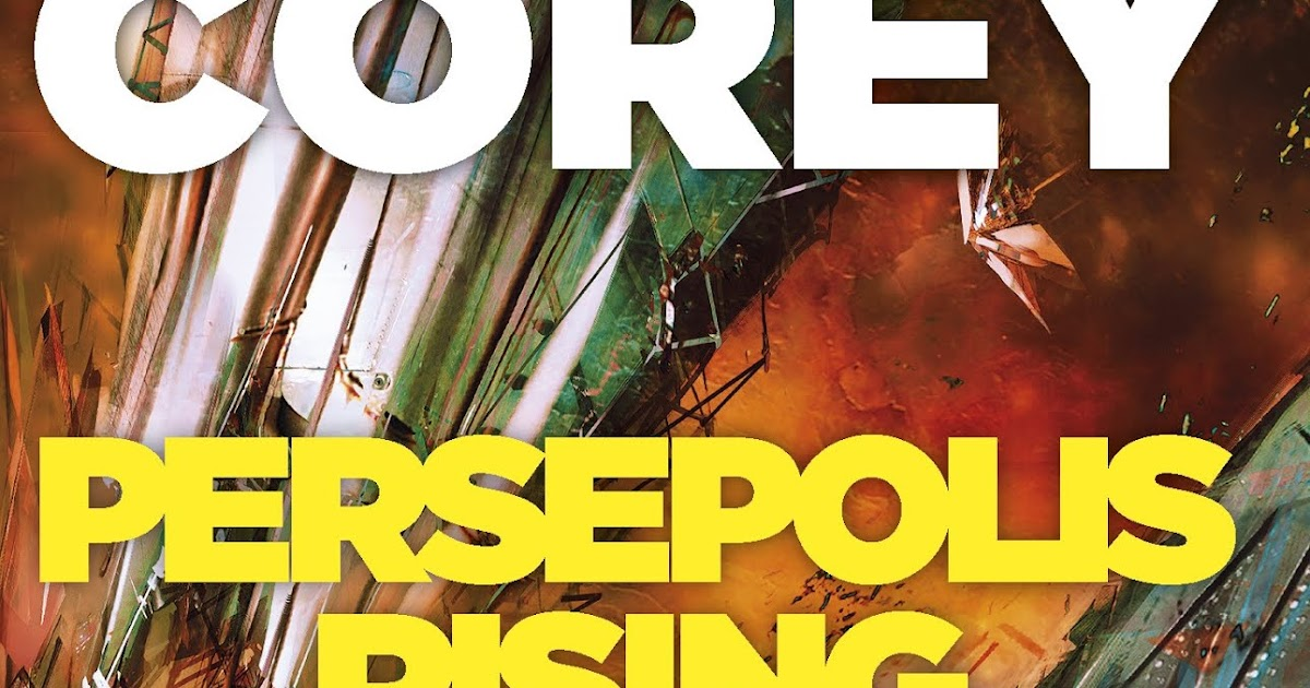 The Wertzone Persepolis Rising By James S A Corey