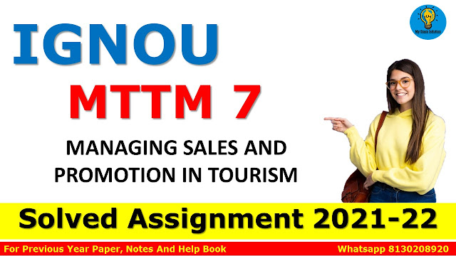 MTTM 7 MANAGING SALES AND PROMOTION IN TOURISM Solved Assignment 2021-22