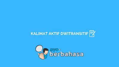 contoh kalimat aktif dwitransitif