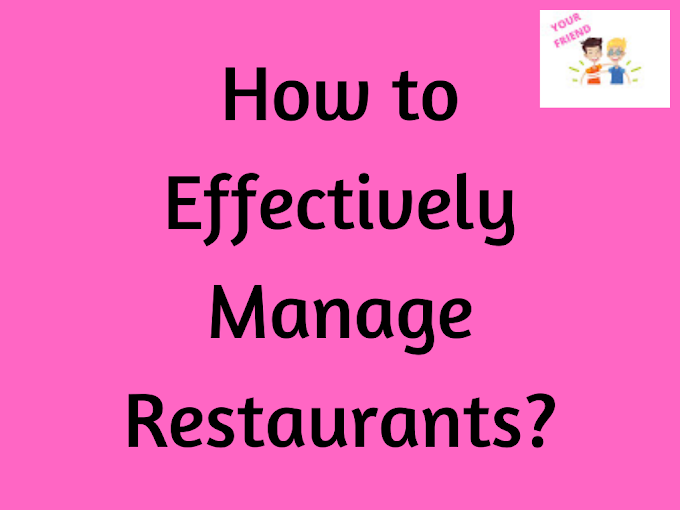 How to Effectively Manage Restaurants?