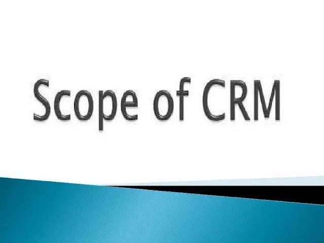 Scope-of-customer-relationship-management