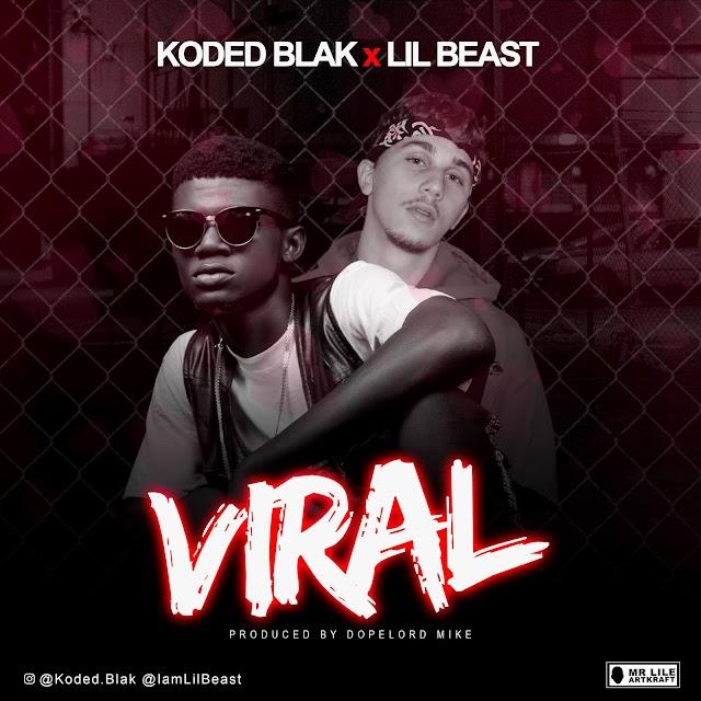[Music] Koded blak ft lil beast - viral