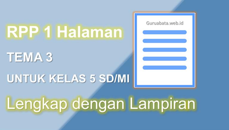 Contoh RPP 1 Halaman Kelas 5 Tema 3 Lengkap Dengan Lampiran
