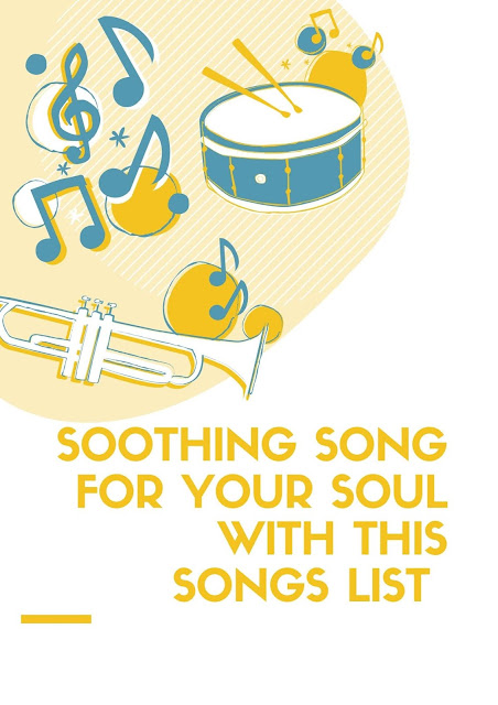 Soothing Song for Your Soul With This Song List