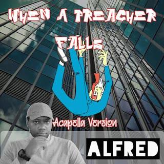 When A Preacher Falls (Acapella Version) : Rap Music Album By Alfred