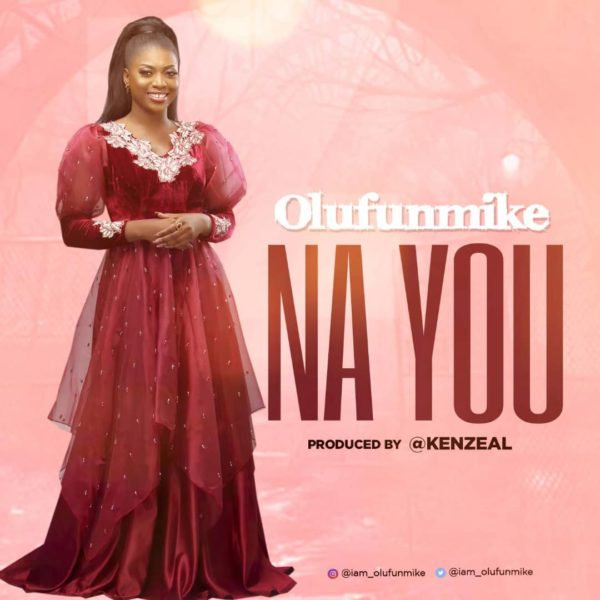 Olufunmike - Na You Mp3 Download