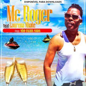 Mc Roger feat. Lourena Nhate – Não Falha Nada