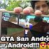 Download GTA SA For Android - Apk+Data - Download GTA San Andreas in your Android