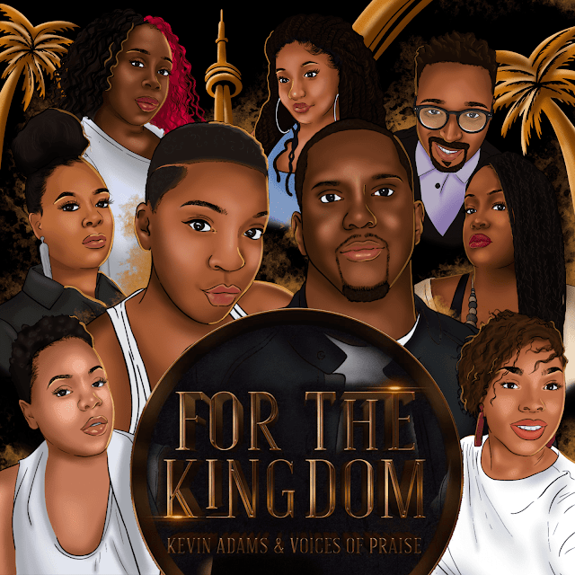 Album: FOR THE KINGDOM - Kevin Adams & Voices Of Praise