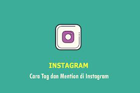 Cara Tag dan Mention di Instagram
