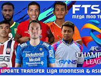 NEW UPDATE!! FTS 22 Android Full Update Transfer Liga Indonesia & Asia 2022