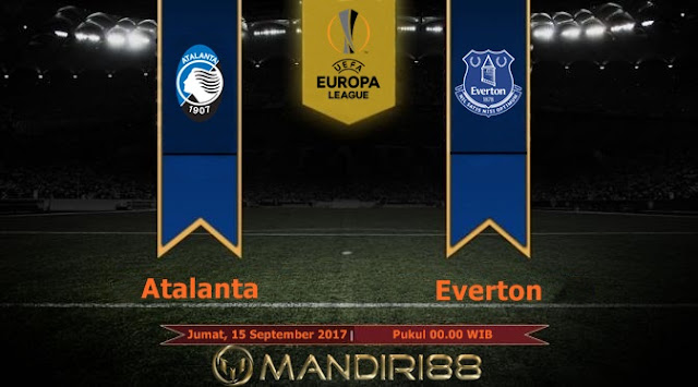 Prediksi Bola : Atalanta Vs Everton , Jumat 15 September 2017 Pukul 00.00 WIB