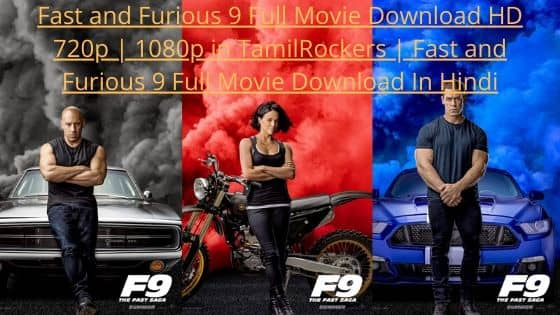 Fast and Furious 9 Full Movie Download HD 720p   1080p in TamilRockers   Fast and Furious 9 Full Movie Download In Hindi