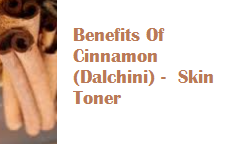 Benefits Of Cinnamon (Dalchini) -  Skin Toner