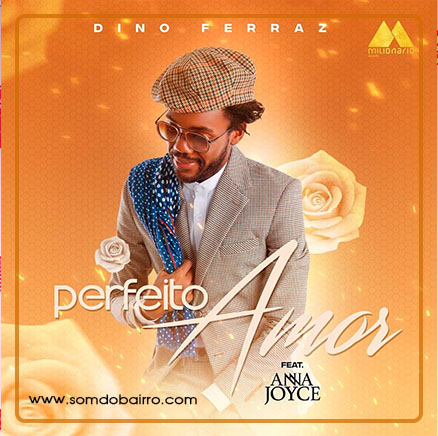 Dino Ferraz - Perfeito Amor (feat. Anna Joyce) Download mp3