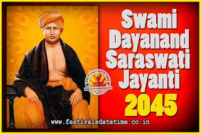 2045 Swami Dayanand Saraswati Jayanti Date & Time, 2045 Swami Dayanand Saraswati Jayanti Calendar