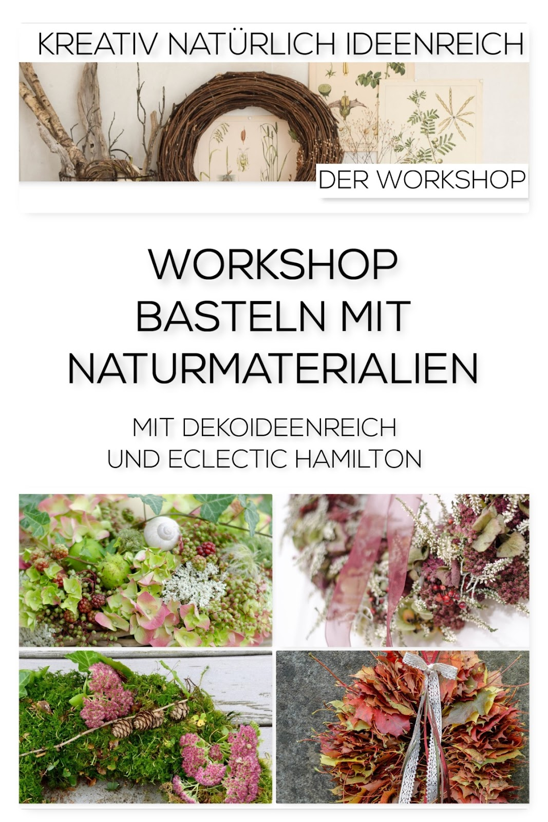 Der Workshop mit Ines von ECLECTIC HAMILTON und Susanne von DekoideenReich. DIY Kränze aus Naturmaterialien selbermachen.