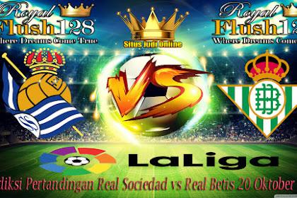 Prediksi Pertandingan Real Sociedad vs Real Betis 20 Oktober 2019