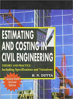 Estimating and Costing in Civil Engineering: Theory and Practice, Including Specifications and Valuation pdf free download