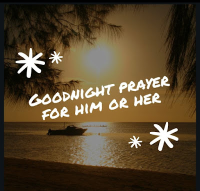 Goodnight prayer for him or her