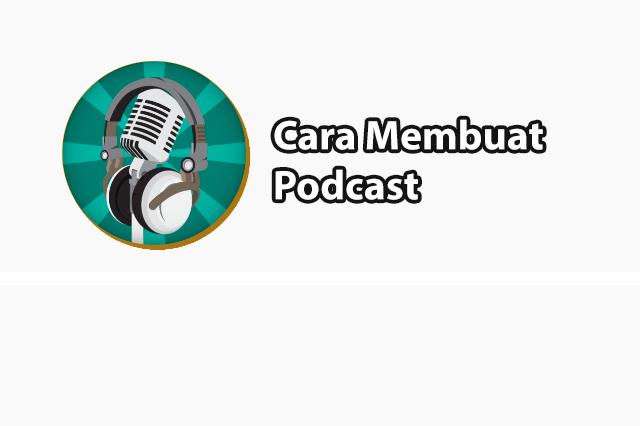 Cara Membuat Podcast Pertama Mu Menarik Bagi Pendengar