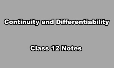 Continuity and Differentiability Class 12 Notes.