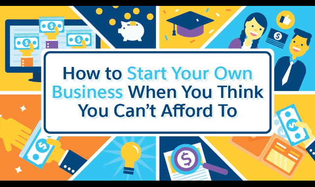 How to Start Your Own Business When You Think You Can't Afford To