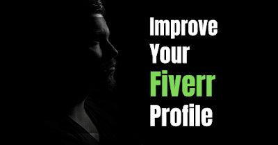 Top Ways To Improve Your Fiverr profile - A Step By Step Guide: