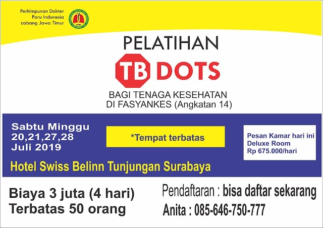 Pelatihan TB DOTS (Angkatan ke-14) Sabtu-Minggu ( 20-21 Juli 2019) dan (27-28 Juli 2019) di Surabaya