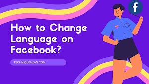 How to Change Language on Facebook From any Devices?