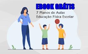 Ebook Grátis: 7 Planos de Aula de Educação Física Escolar
