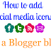 How To Add Social Media Icons for Blogger