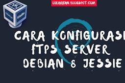 Cara Install Dan Konfigurasi FTPS Server (Proftpd With TLS) Debian 8 Jessie Lengkap