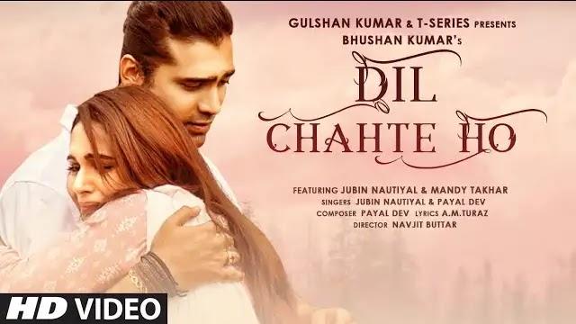 Dil Chahte Ho Lyrics | Jubin Nautiyal | Payal Dev