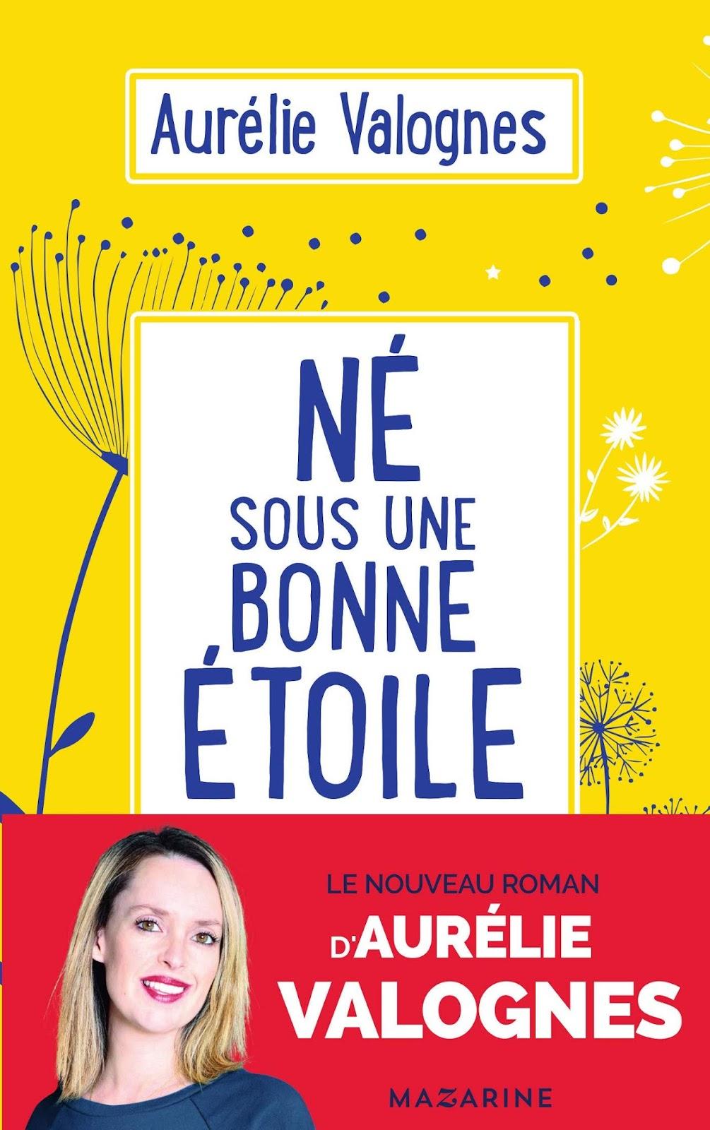 Né sous une bonne étoile, Aurélie Valognes