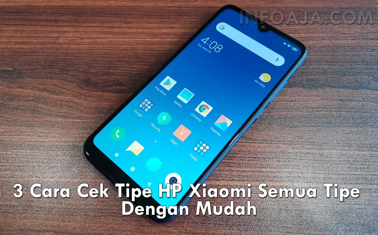 Cara Cek Tipe HP Xiaomi Semua Tipe