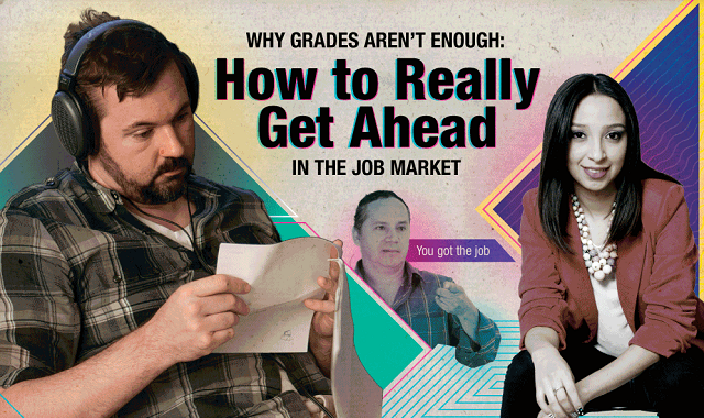 Why Grades Aren't Enough: How To Really Get Ahead in the Job Market