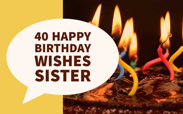 the best collection of birthday wishes for your sister