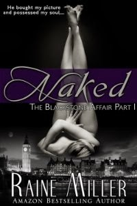 Naked: The Blackstone affair by Raine Miller